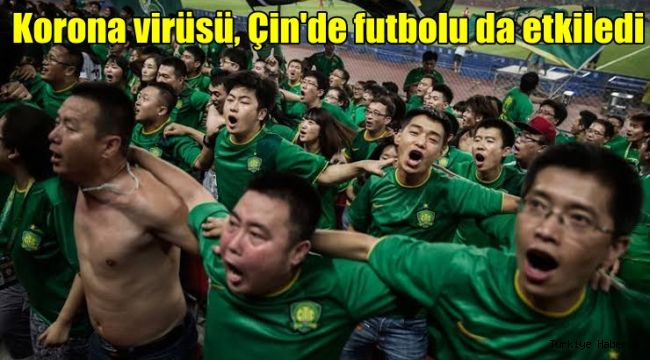 Korona virüsü, Çin'de futbola dur dedi !!